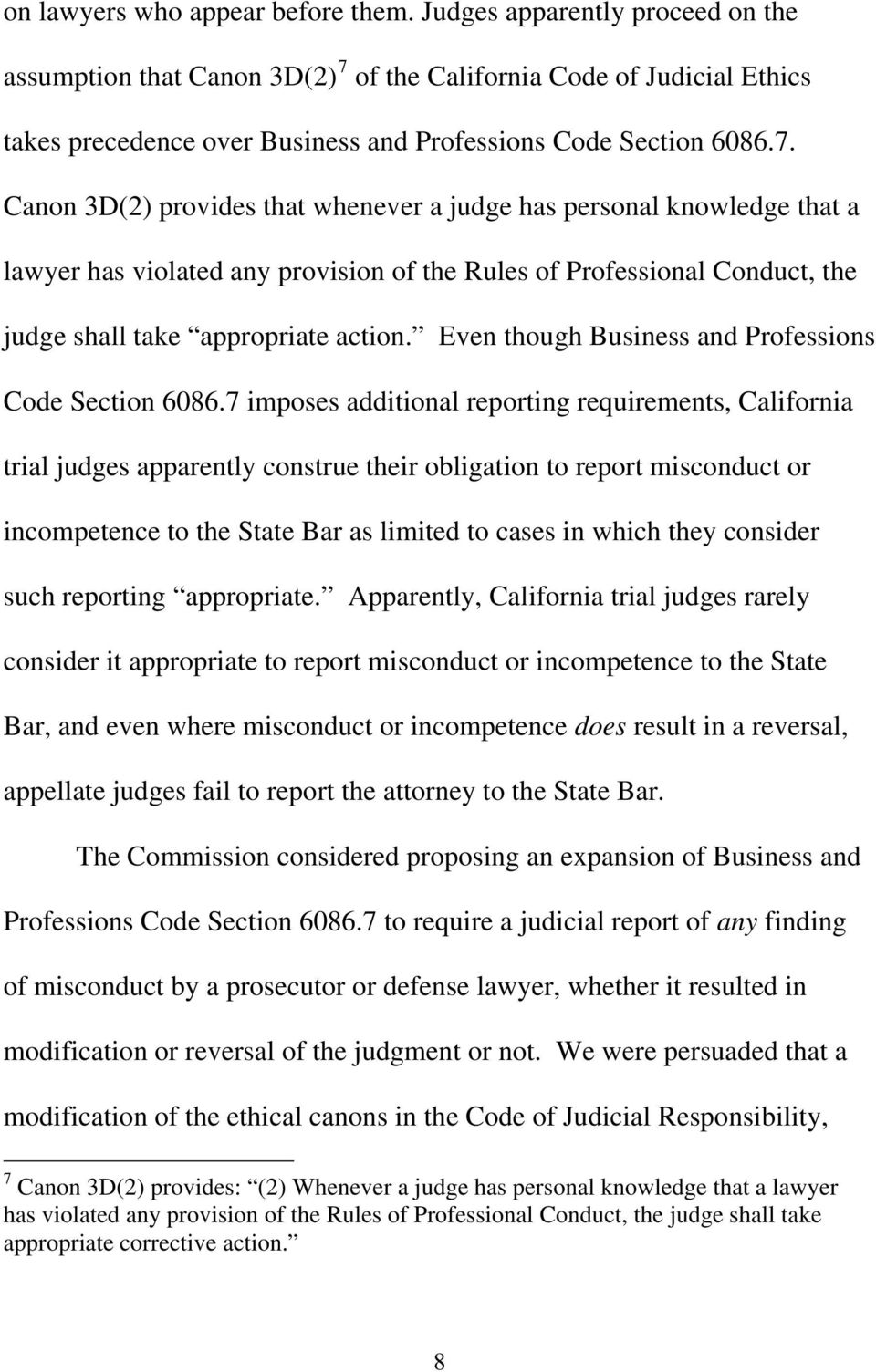 of the California Code of Judicial Ethics takes precedence over Business and Professions Code Section 6086.7.