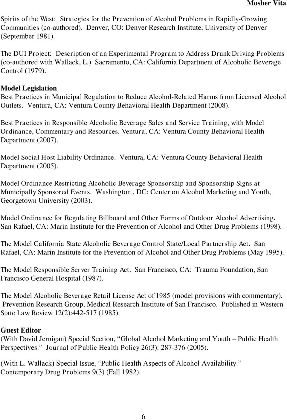 Model Legislation Best Practices in Municipal Regulation to Reduce Alcohol-Related Harms from Licensed Alcohol Outlets. Ventura, CA: Ventura County Behavioral Health Department (2008).