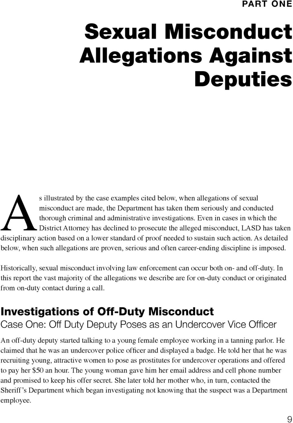 Even in cases in which the District Attorney has declined to prosecute the alleged misconduct, LASD has taken disciplinary action based on a lower standard of proof needed to sustain such action.