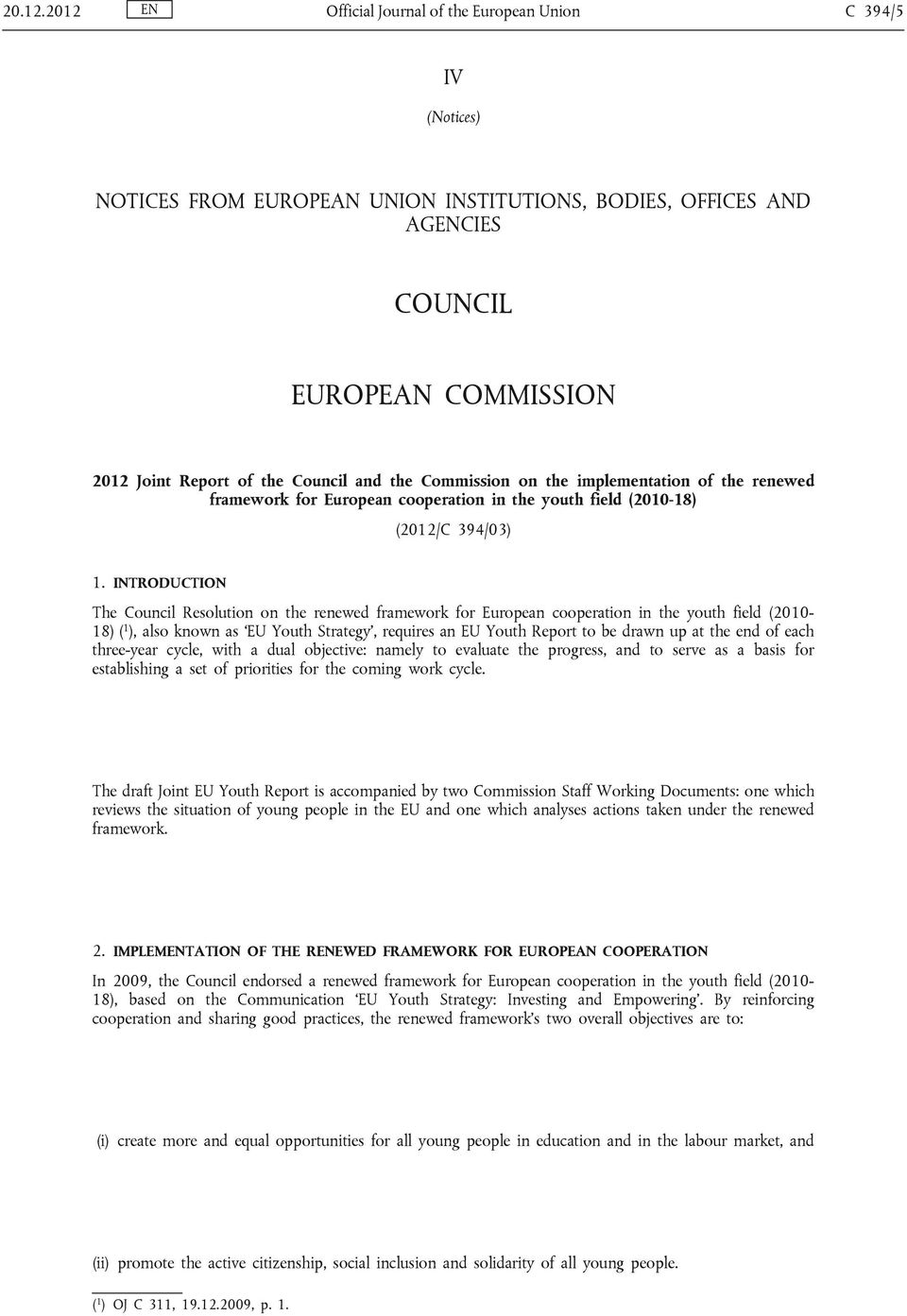 and the Commission on the implementation of the renewed framework for European cooperation in the youth field (2010-18) (2012/C 394/03) 1.