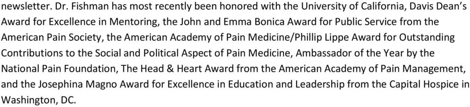 Award for Public Service from the American Pain Society, the American Academy of Pain Medicine/Phillip Lippe Award for Outstanding Contributions to
