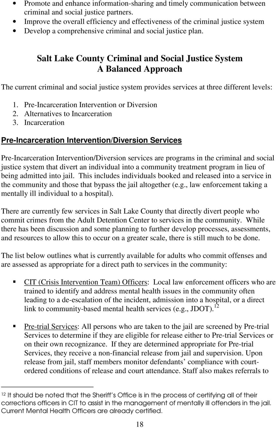 Salt Lake County Criminal and Social Justice System A Balanced Approach The current criminal and social justice system provides services at three different levels: 1.