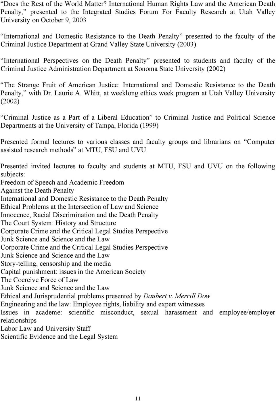 Resistance to the Death Penalty presented to the faculty of the Criminal Justice Department at Grand Valley State University (2003) International Perspectives on the Death Penalty presented to