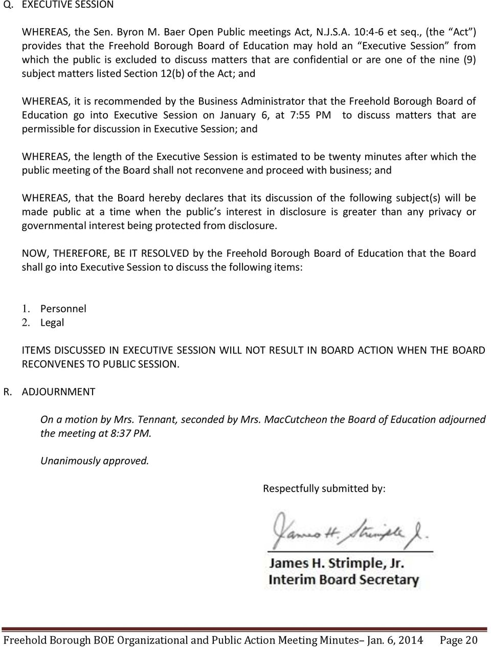 subject matters listed Section 12(b) of the Act; and WHEREAS, it is recommended by the Business Administrator that the Freehold Borough Board of Education go into Executive Session on January 6, at