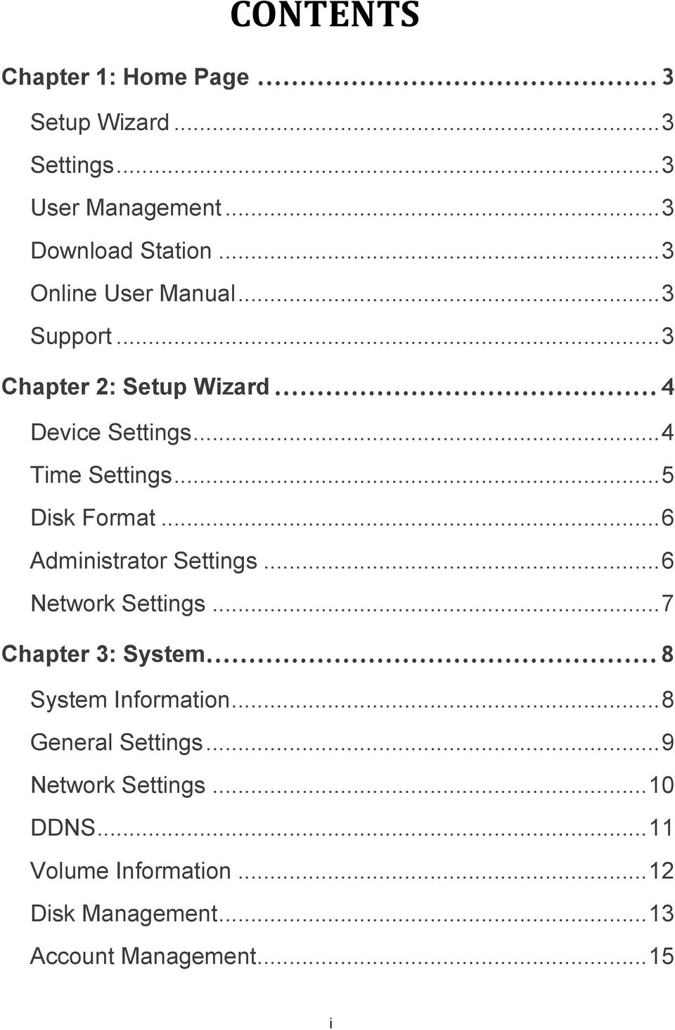.. 5 Disk Format... 6 Administrator Settings... 6 Network Settings... 7 Chapter 3: System... 8 System Information.