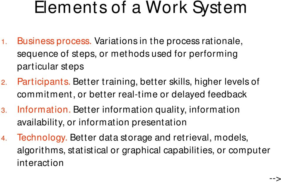 Better training, better skills, higher levels of commitment, or better real-time or delayed feedback 3. Information.