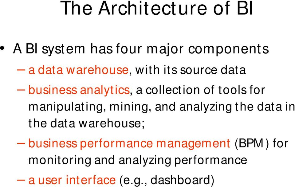 mining, and analyzing the data in the data warehouse; business performance
