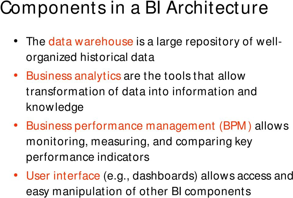 knowledge Business performance management (BPM) allows monitoring, measuring, and comparing key