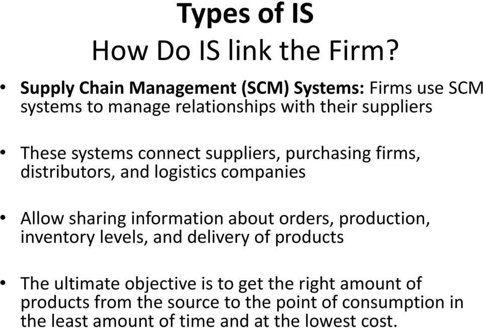 connect suppliers, purchasing firms, distributors, and logistics companies Allow sharing information about orders,