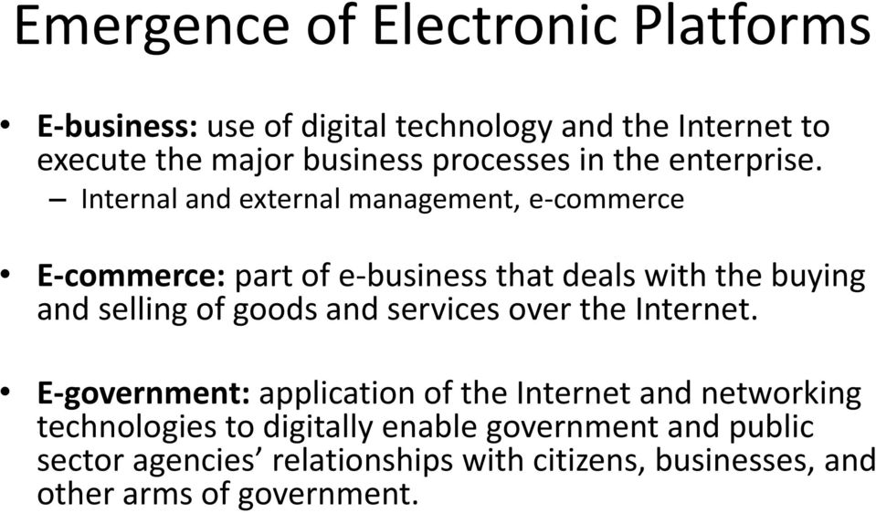 Internal and external management, e-commerce E-commerce: part of e-business that deals with the buying and selling of goods