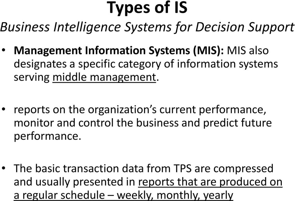 reports on the organization s current performance, monitor and control the business and predict future