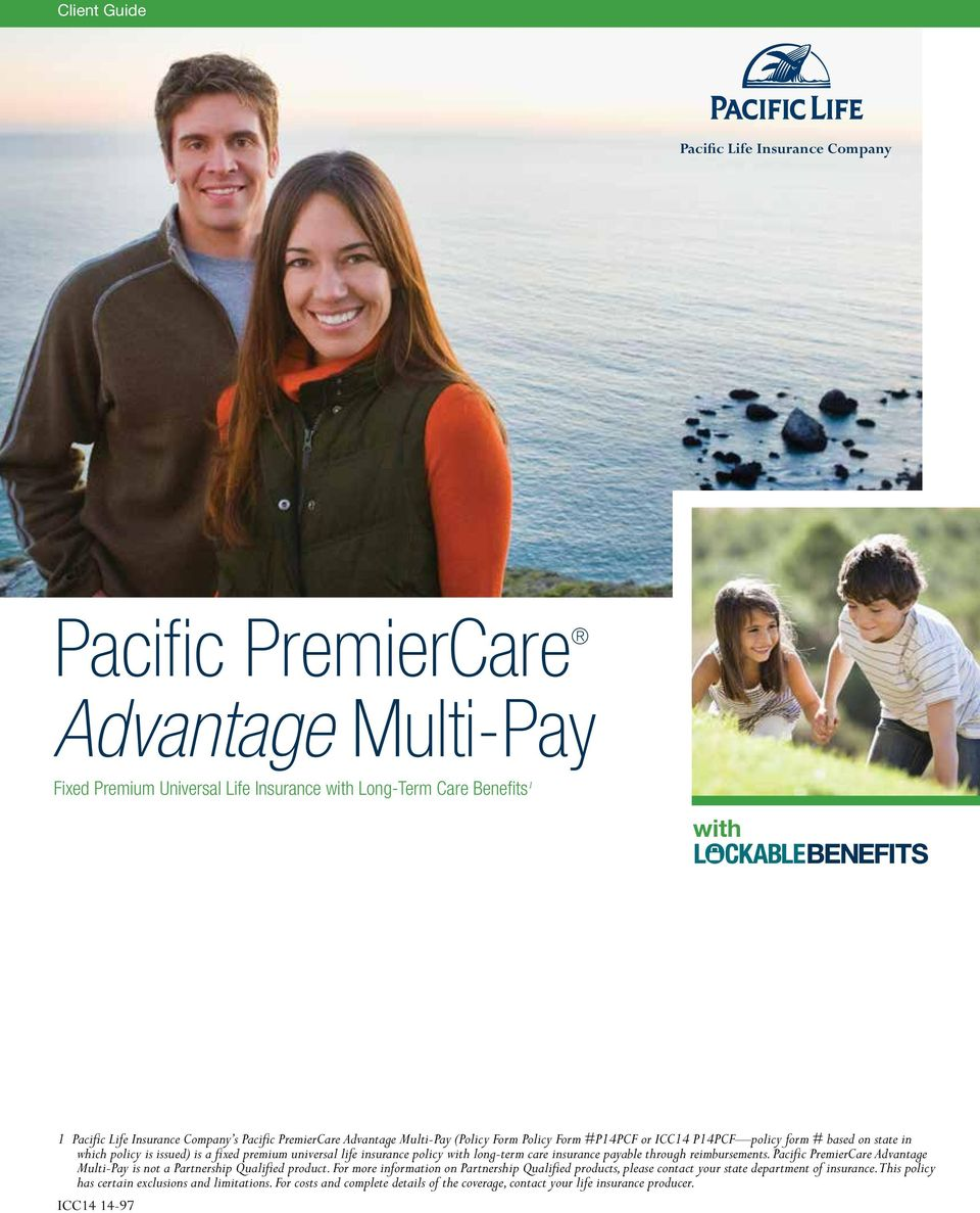 insurance policy with long-term care insurance payable through reimbursements. Pacific PremierCare Advantage Multi-Pay is not a Partnership Qualified product.
