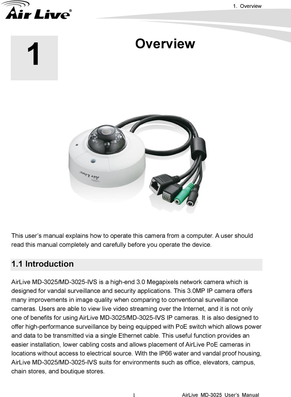 0MP IP camera offers many improvements in image quality when comparing to conventional surveillance cameras.