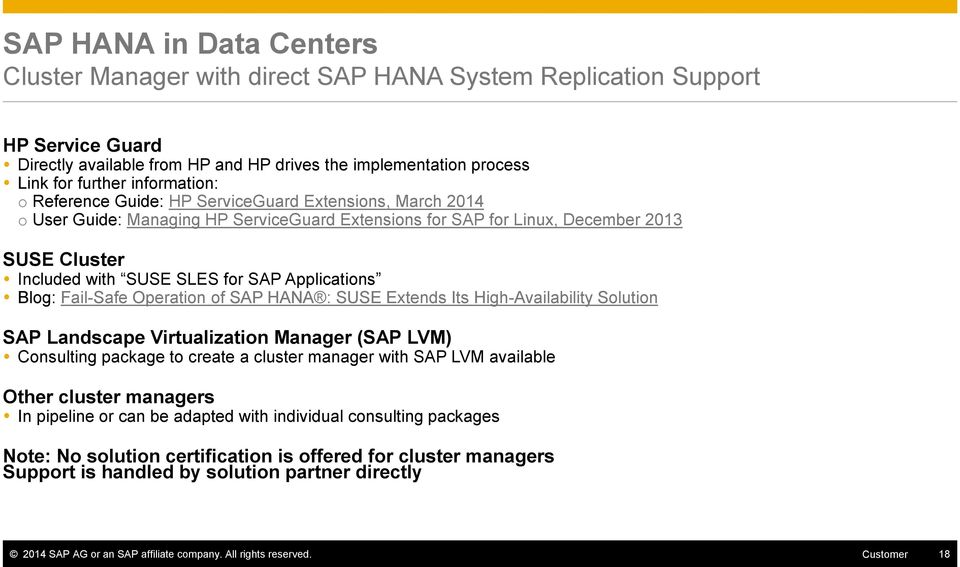 Blog: Fail-Safe Operation of SAP HANA : SUSE Extends Its High-Availability Solution SAP Landscape Virtualization Manager (SAP LVM) Consulting package to create a cluster manager with SAP LVM