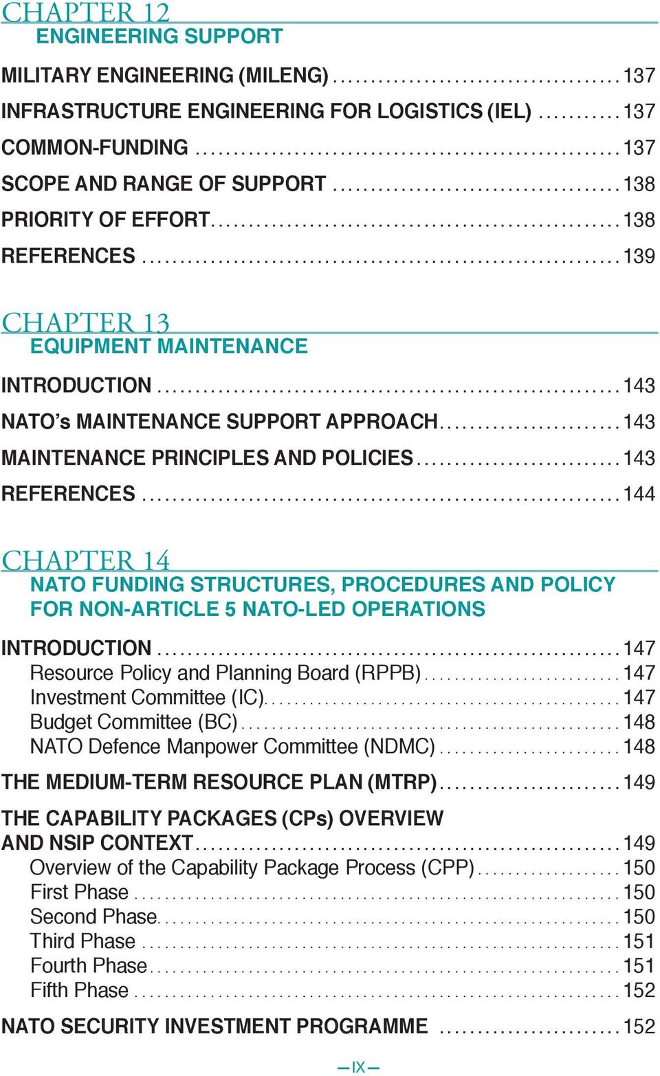 ..144 CHAPTER 14 NATO FUNDING STRUCTURES, PROCEDURES AND POLICY FOR NON-ARTICLE 5 NATO-LED OPERATIONS INTRODUCTION...147 Resource Policy and Planning Board (RPPB)...147 Investment Committee (IC).