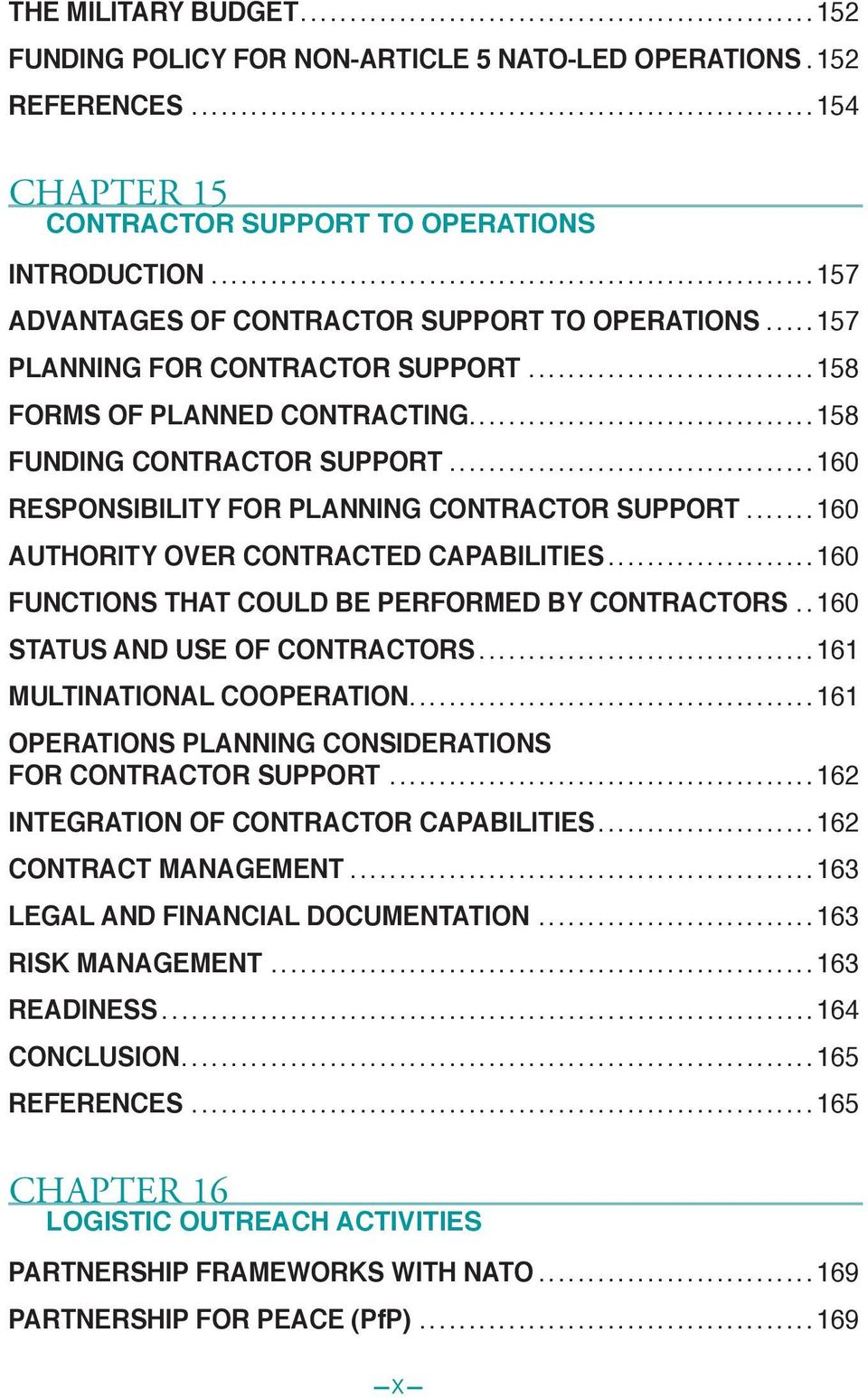 ..160 RESPONSIBILITY FOR PLANNING CONTRACTOR SUPPORT...160 AUTHORITY OVER CONTRACTED CAPABILITIES...160 FUNCTIONS THAT COULD BE PERFORMED BY CONTRACTORS..160 STATUS AND USE OF CONTRACTORS.