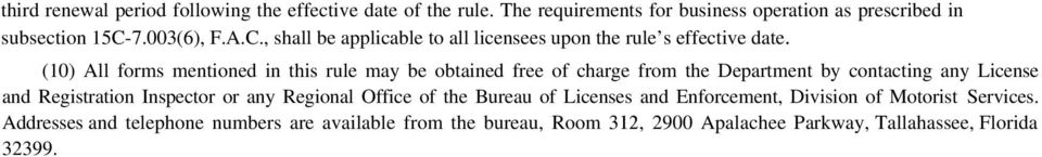 (10) All forms mentioned in this rule may be obtained free of charge from the Department by contacting any License and Registration Inspector or