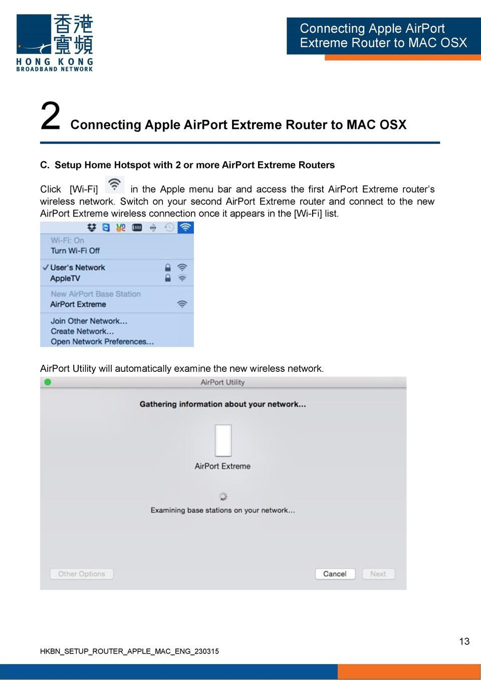 access the first AirPort Extreme router s wireless network.