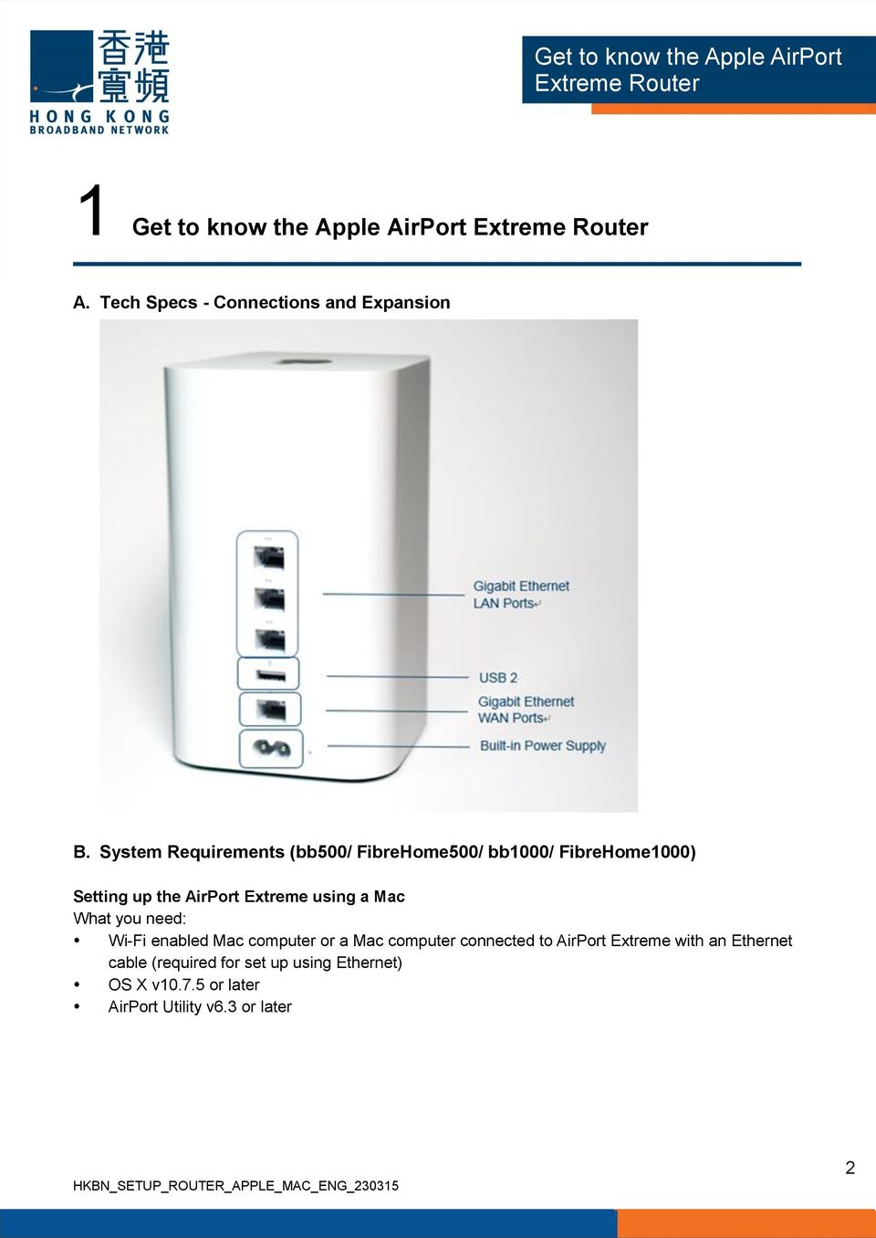 System Requirements (bb500/ FibreHome500/ bb1000/ FibreHome1000) Setting up the AirPort Extreme using a Mac What