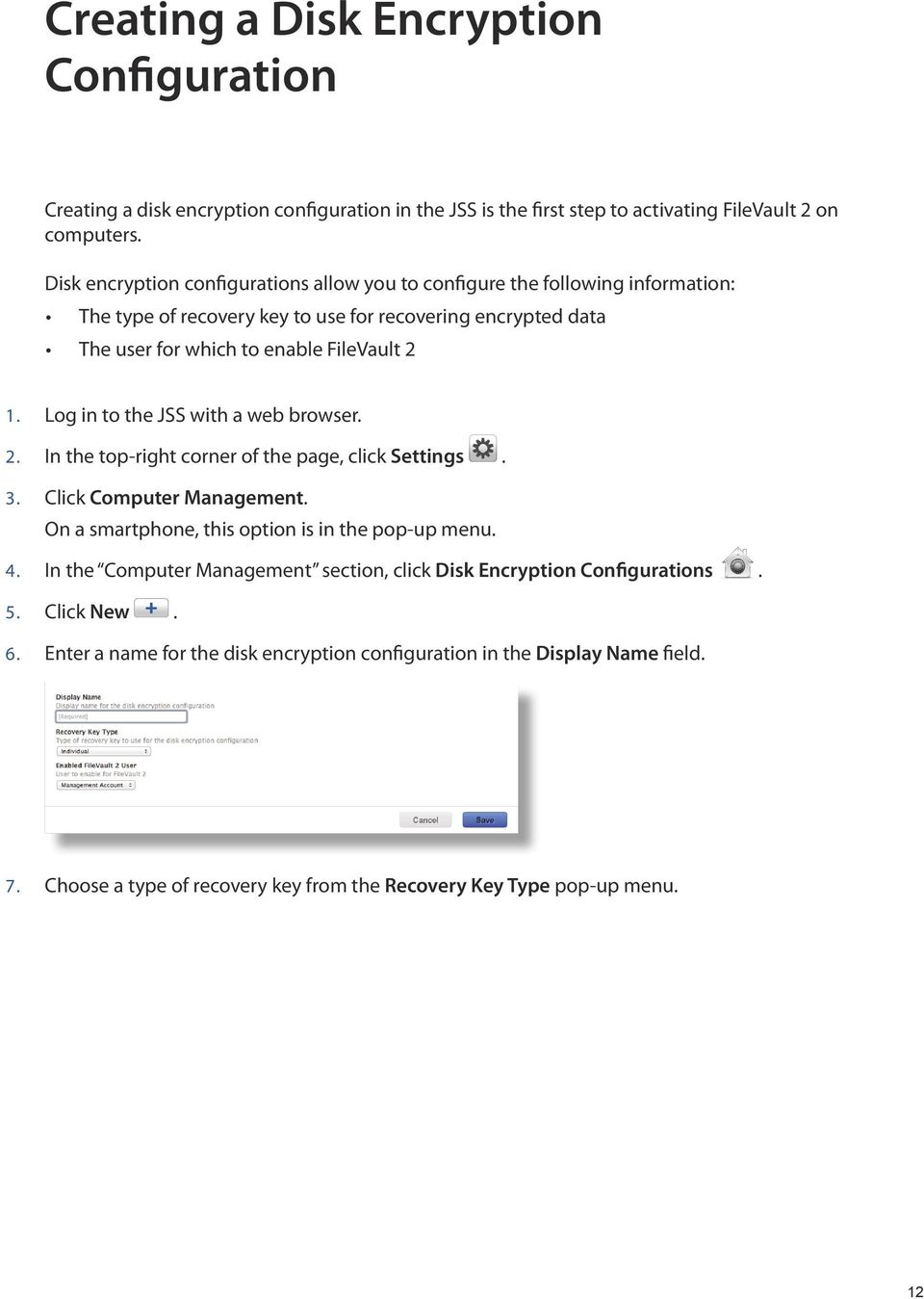 Log in to the JSS with a web browser. 2. In the top-right corner of the page, click Settings. 3. Click Computer Management. On a smartphone, this option is in the pop-up menu. 4.