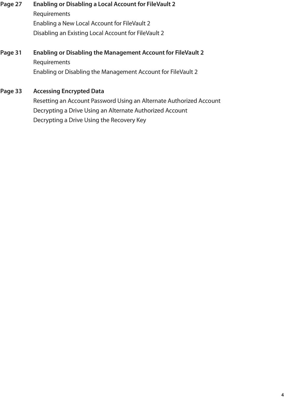 Requirements Enabling or Disabling the Management Account for FileVault 2 Page 33 Accessing Encrypted Data Resetting an Account