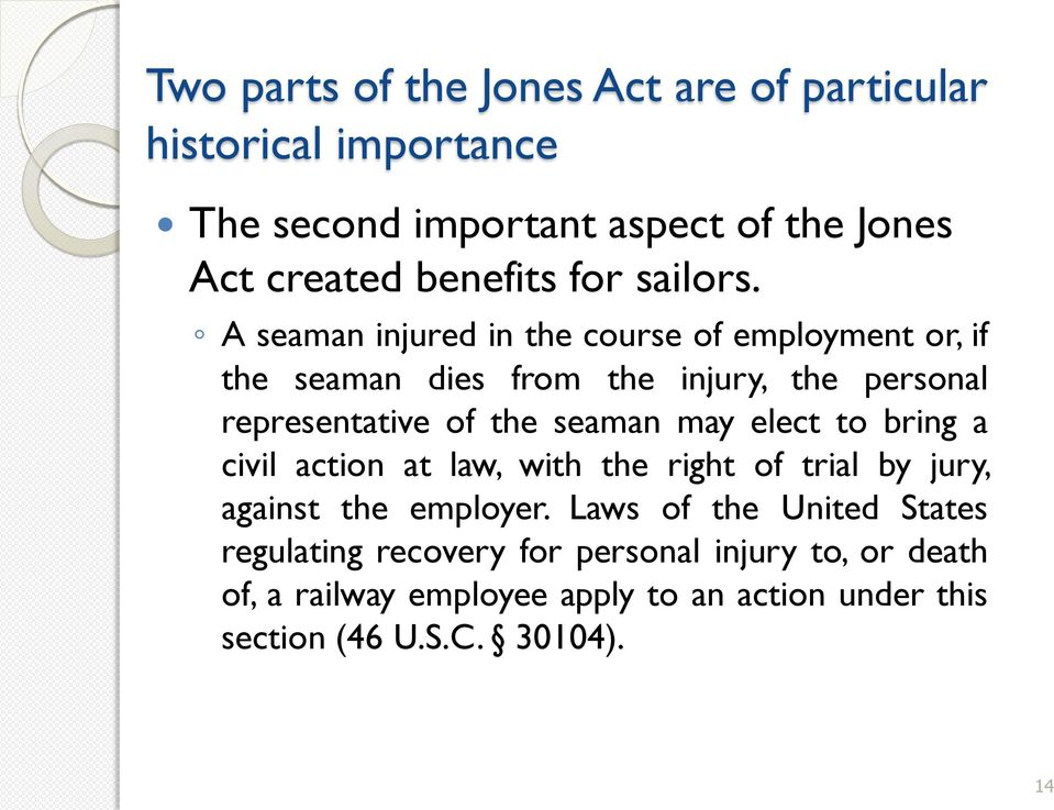 A seaman injured in the course of employment or, if the seaman dies from the injury, the personal representative of the seaman may