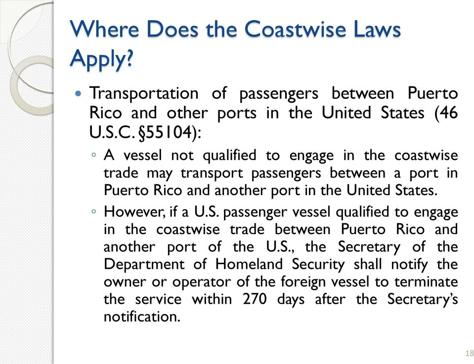 55104): A vessel not qualified to engage in the coastwise trade may transport passengers between a port in Puerto Rico and another port in the United