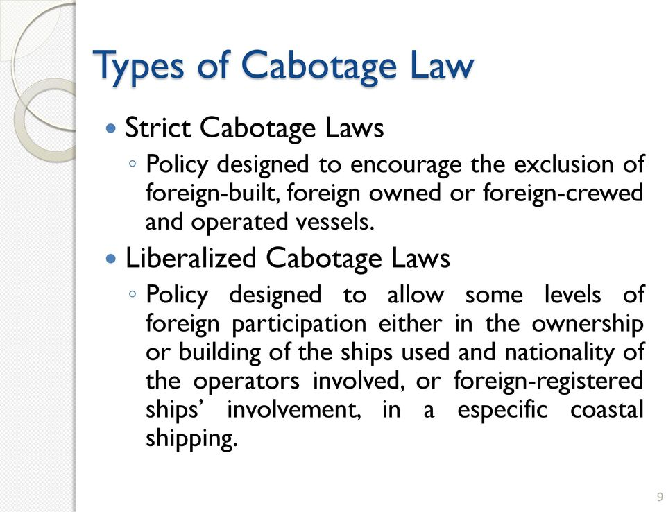 Liberalized Cabotage Laws Policy designed to allow some levels of foreign participation either in the