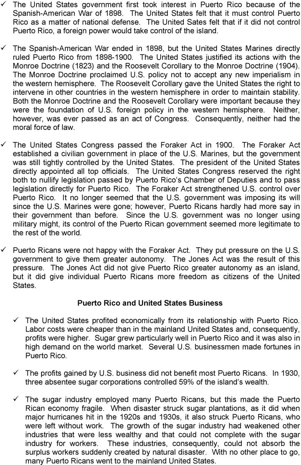 The Spanish-American War ended in 1898, but the United States Marines directly ruled Puerto Rico from 1898-1900.