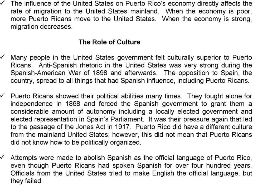 The Role of Culture Many people in the United States government felt culturally superior to Puerto Ricans.