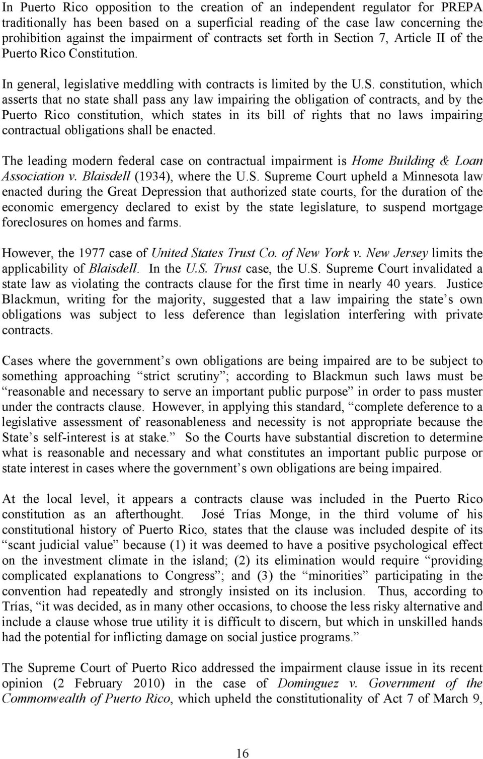 ction 7, Article II of the Puerto Rico Constitution. In general, legislative meddling with contracts is limited by the U.S.