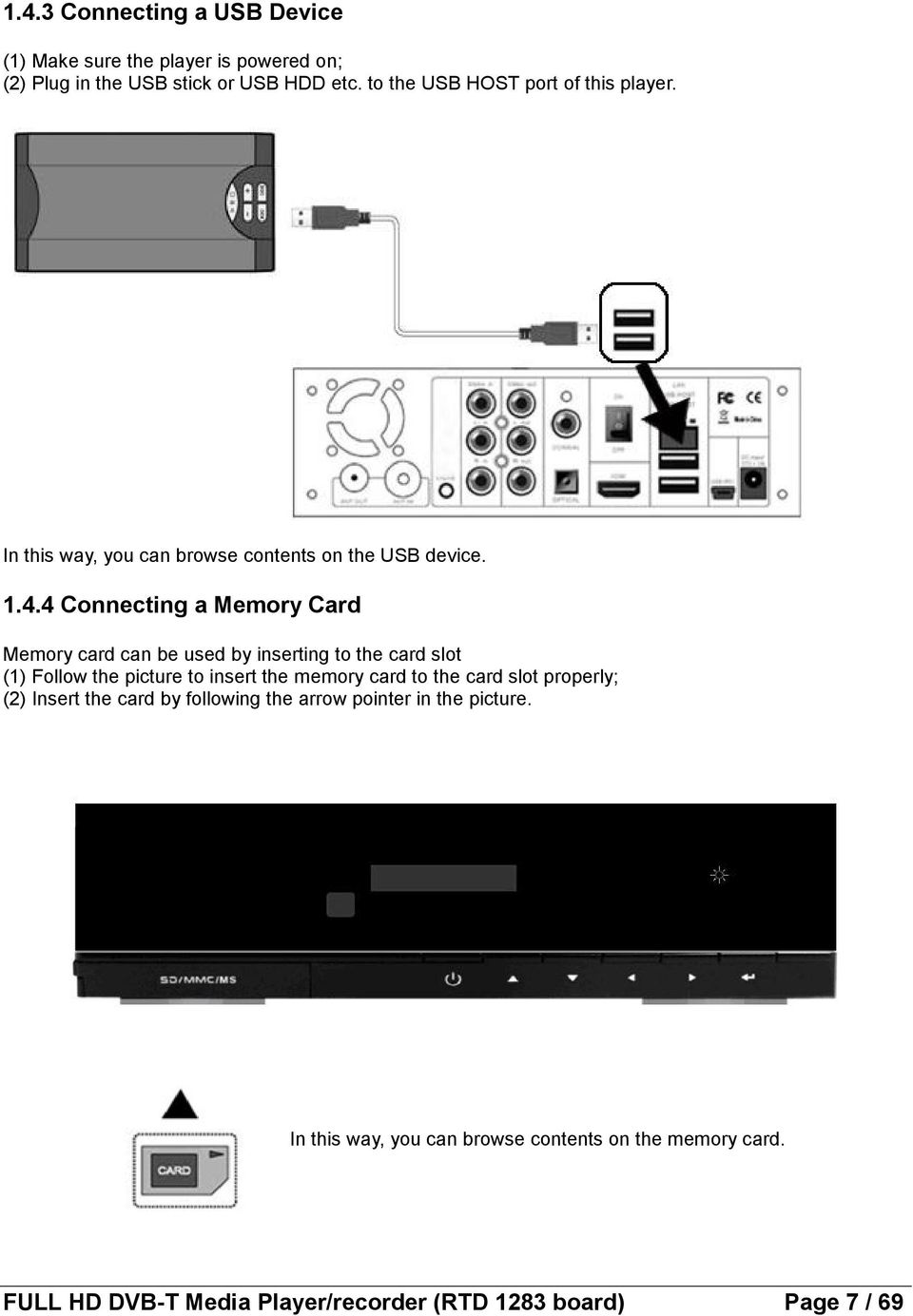 4 Connecting a Memory Card Memory card can be used by inserting to the card slot (1) Follow the picture to insert the memory card to the
