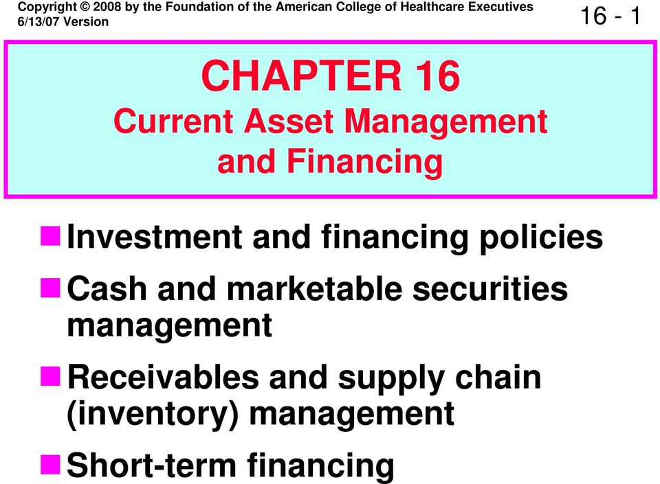 Financing Investment and financing policies Cash and marketable securities