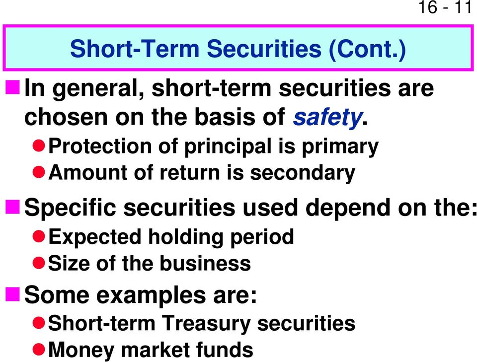 Protection of principal is primary Amount of return is secondary 16-11 Specific