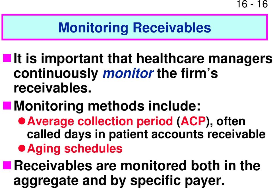 Monitoring methods include: Average collection period (ACP), often called