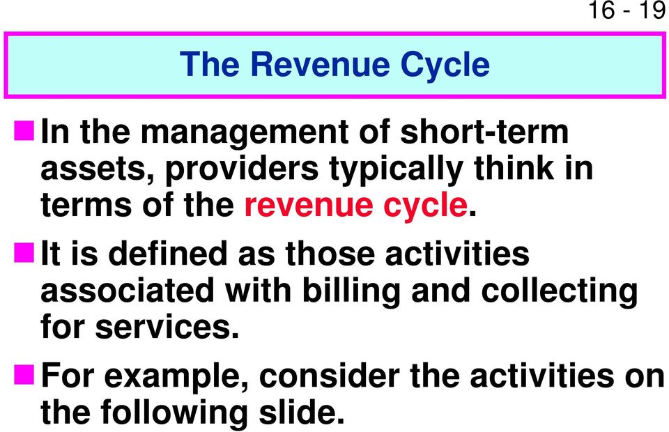 It is defined as those activities associated with billing and