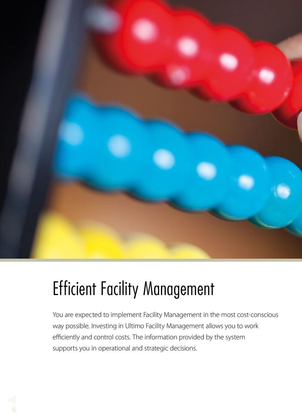 Investing in Ultimo Facility Management allows you to work efficiently and