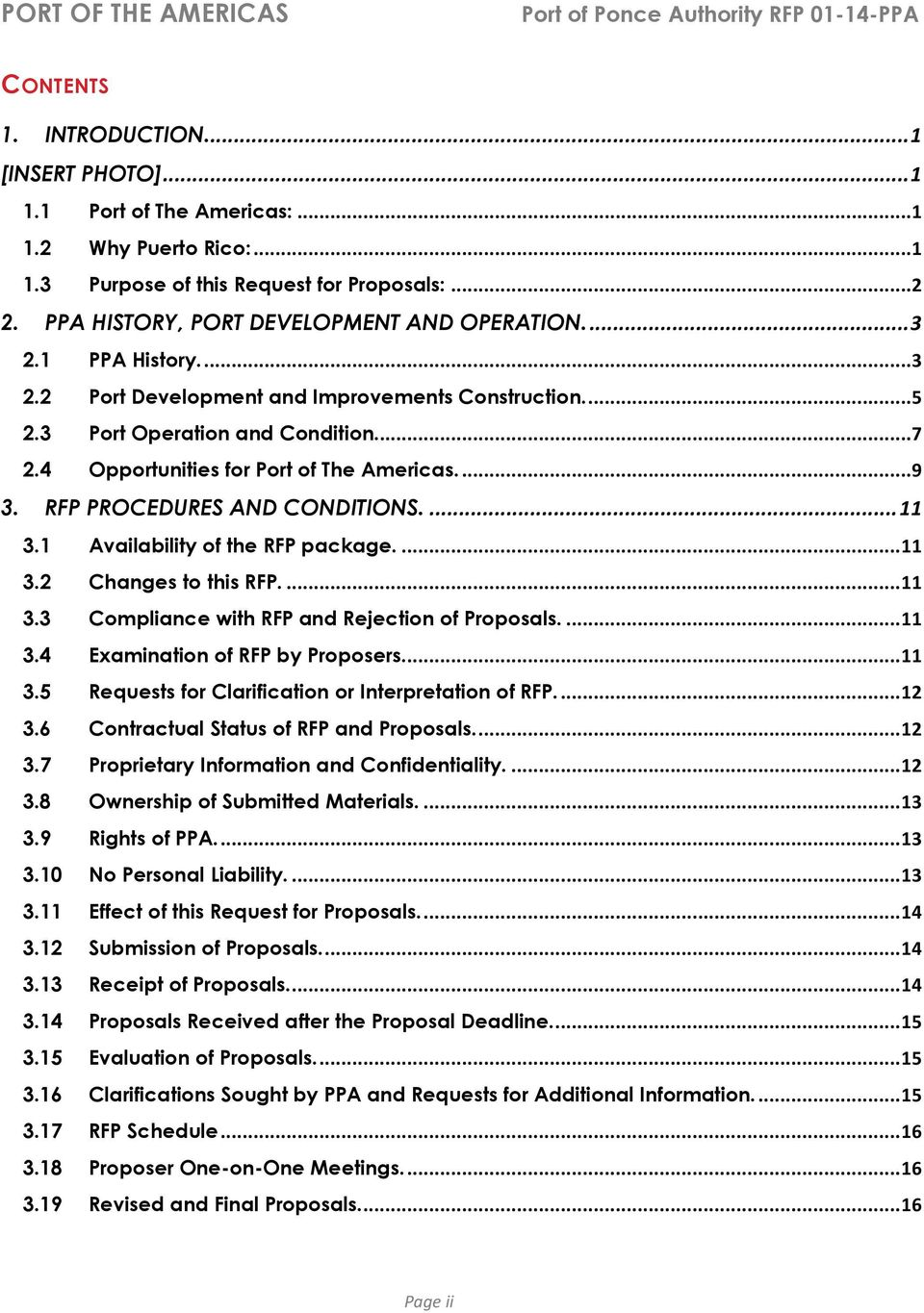 RFP PROCEDURES AND CONDITIONS.... 11 3.1 Availability of the RFP package.... 11 3.2 Changes to this RFP.... 11 3.3 Compliance with RFP and Rejection of Proposals.... 11 3.4 Examination of RFP by Proposers.
