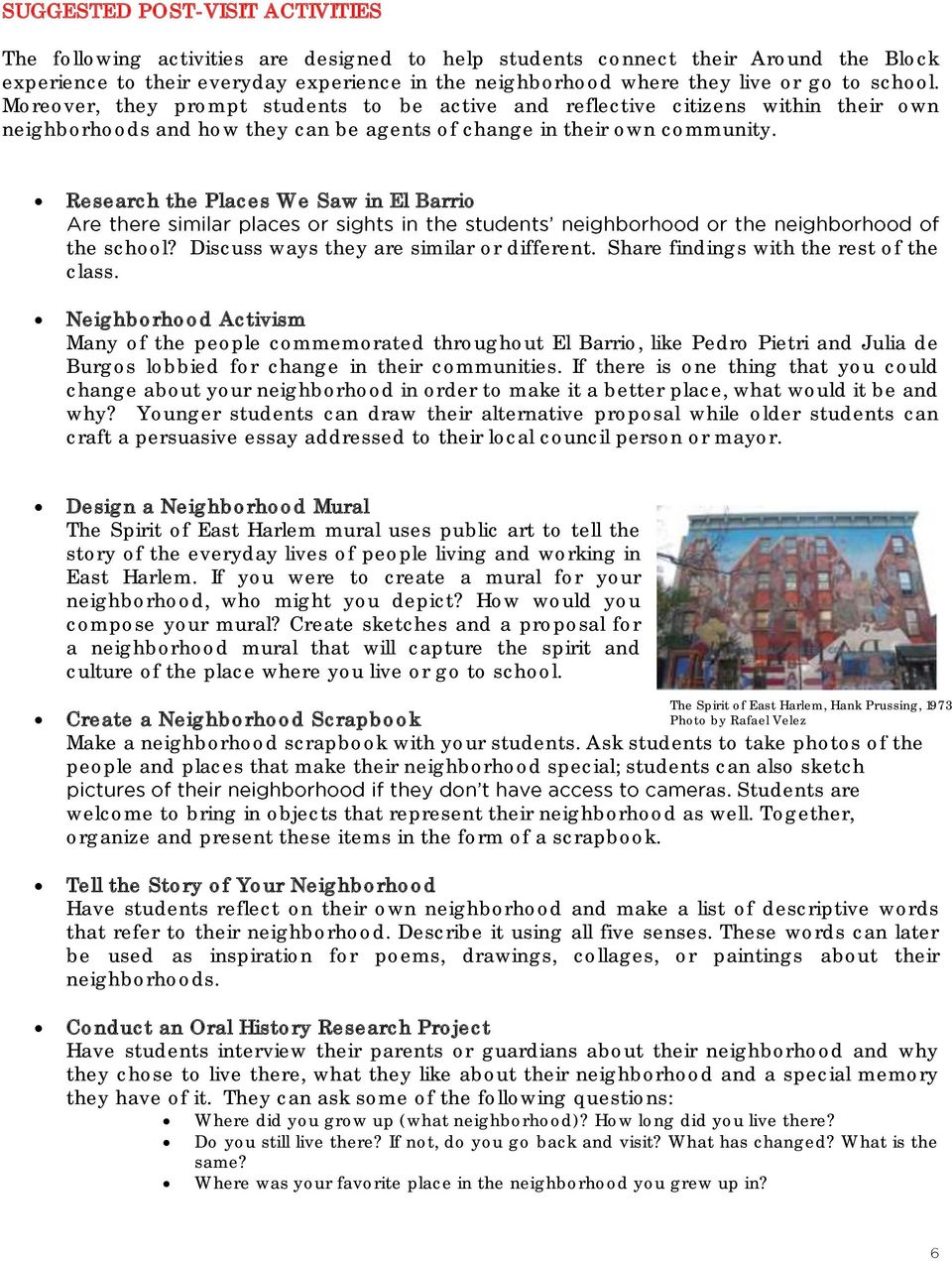 Research the Places We Saw in El Barrio the school? Discuss ways they are similar or different. Share findings with the rest of the class.