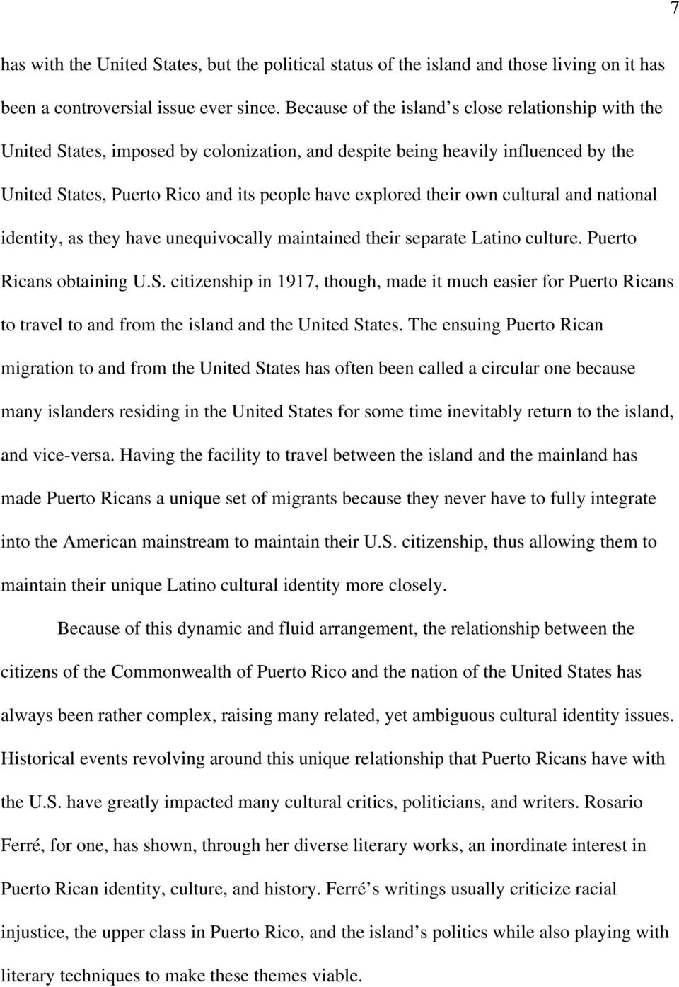 own cultural and national identity, as they have unequivocally maintained their separate Latino culture. Puerto Ricans obtaining U.S.