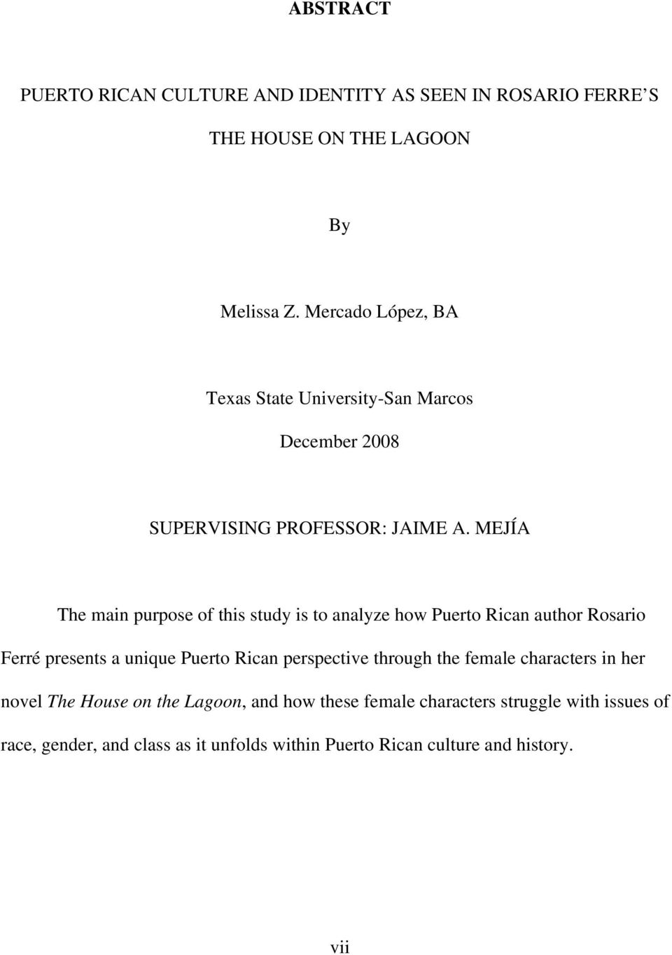 MEJÍA The main purpose of this study is to analyze how Puerto Rican author Rosario Ferré presents a unique Puerto Rican perspective