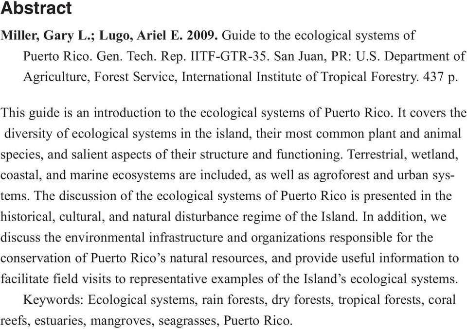 It covers the diversity of ecological systems in the island, their most common plant and animal species, and salient aspects of their structure and functioning.
