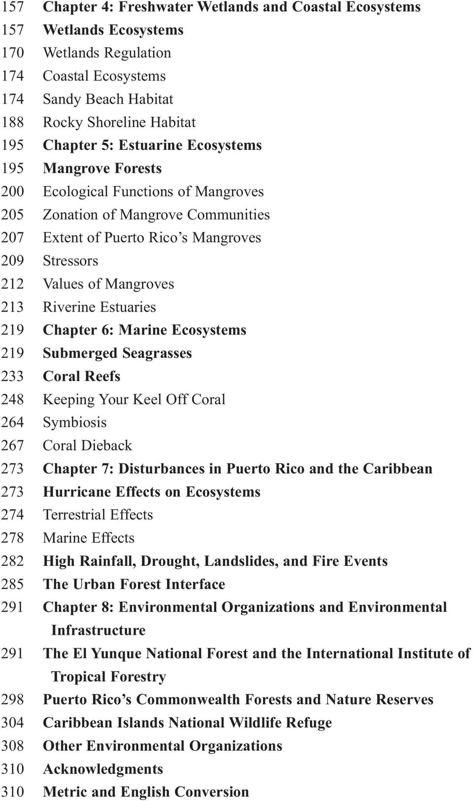 Riverine Estuaries 219 Chapter 6: Marine Ecosystems 219 Submerged Seagrasses 233 Coral Reefs 248 Keeping Your Keel Off Coral 264 Symbiosis 267 Coral Dieback 273 Chapter 7: Disturbances in Puerto Rico