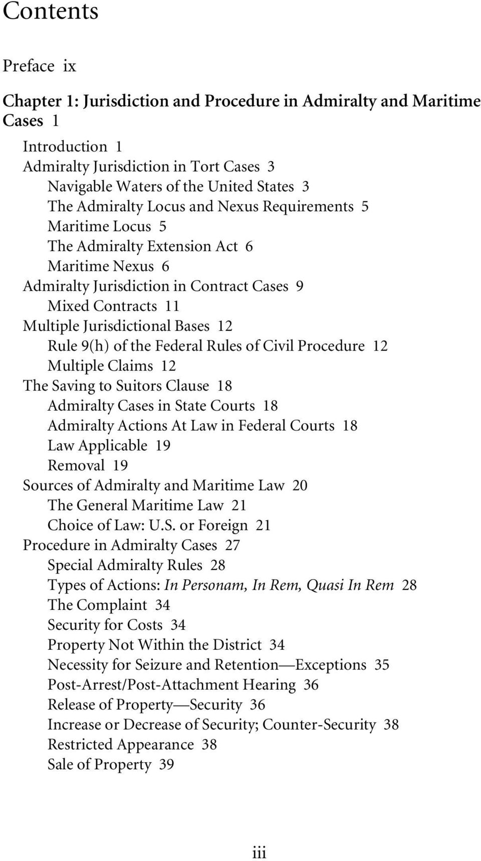 of the Federal Rules of Civil Procedure 12 Multiple Claims 12 The Saving to Suitors Clause 18 Admiralty Cases in State Courts 18 Admiralty Actions At Law in Federal Courts 18 Law Applicable 19