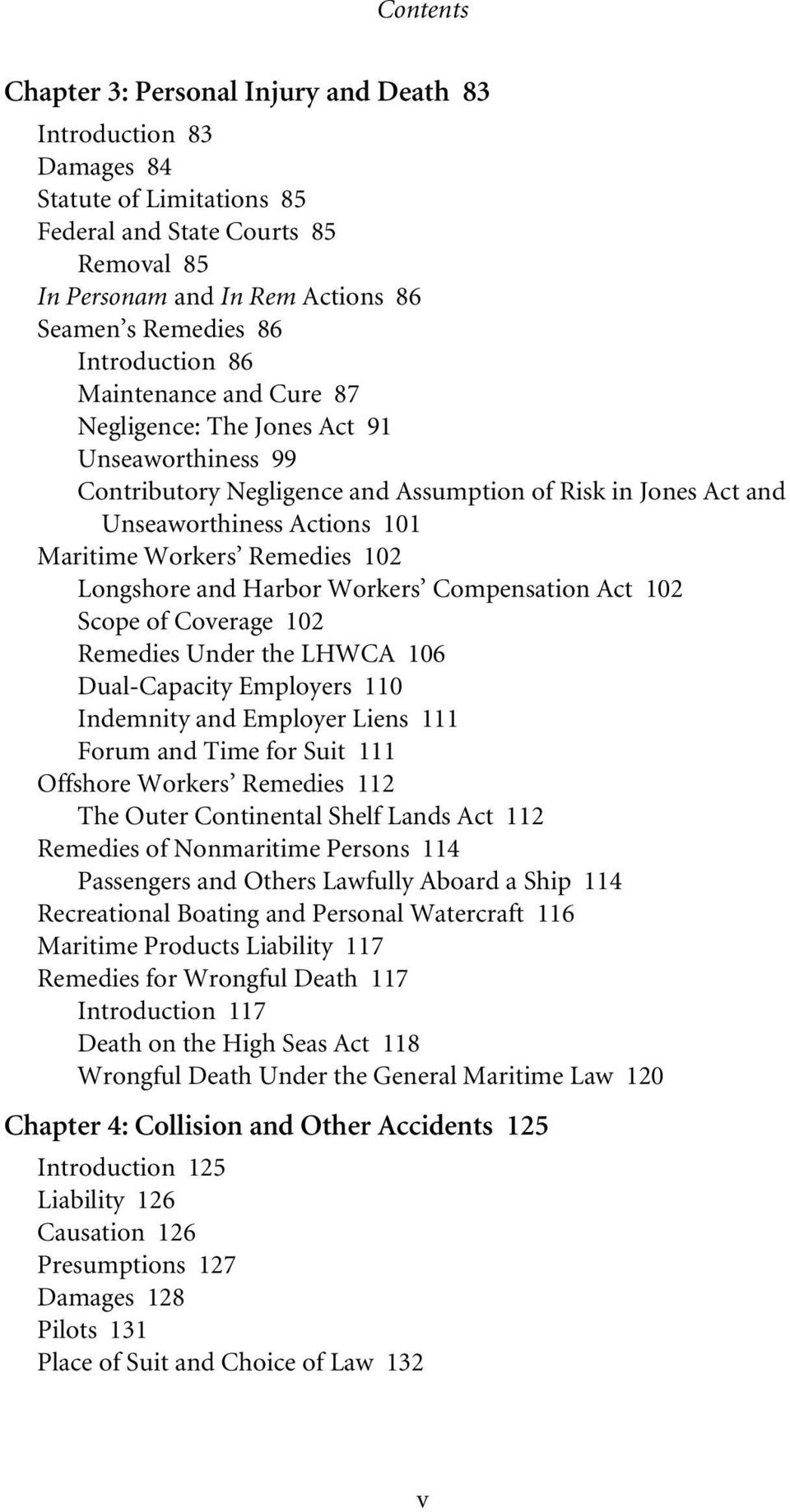 Remedies 102 Longshore and Harbor Workers Compensation Act 102 Scope of Coverage 102 Remedies Under the LHWCA 106 Dual-Capacity Employers 110 Indemnity and Employer Liens 111 Forum and Time for Suit