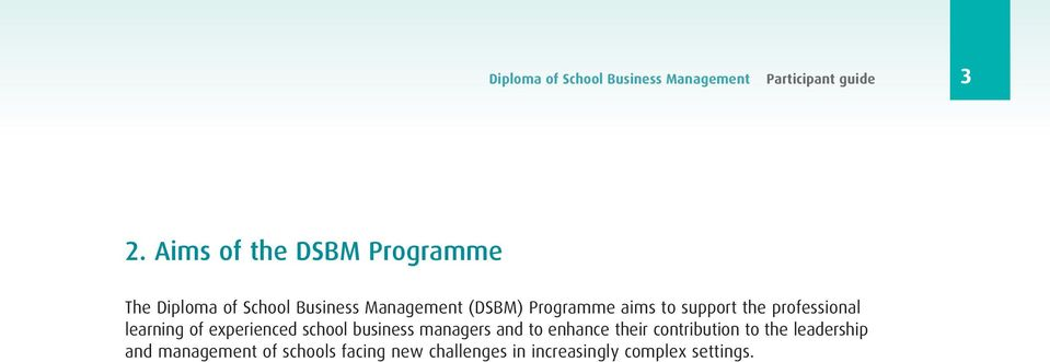 aims to support the professional learning of experienced school business managers and