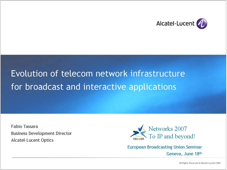 Development Director Alcatel-Lucent Optics Networks 2007 To