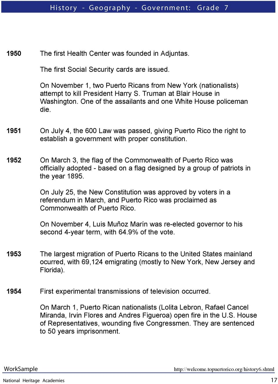 1951 On July 4, the 600 Law was passed, giving Puerto Rico the right to establish a government with proper constitution.