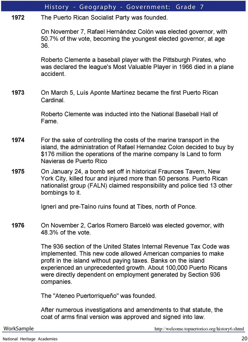 1973 On March 5, Luís Aponte Martínez became the first Puerto Rican Cardinal. Roberto Clemente was inducted into the National Baseball Hall of Fame.