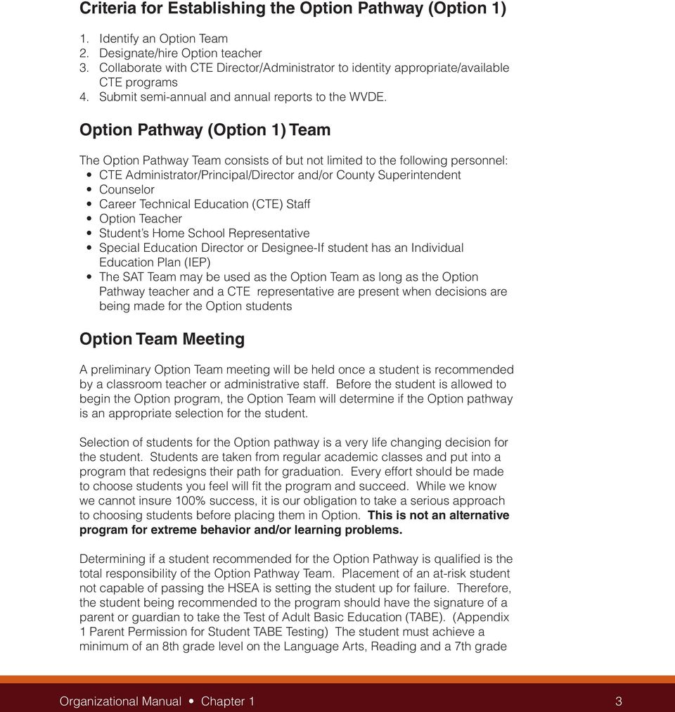 Option Pathway (Option 1) Team The Option Pathway Team consists of but not limited to the following personnel: CTE Administrator/Principal/Director and/or County Superintendent Counselor Career